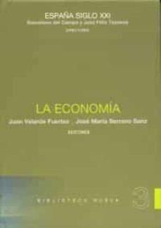 la economia (españa siglo xxi. vol. 3)-juan velarde fuertes-jose maria serrano sanz-9788497428514