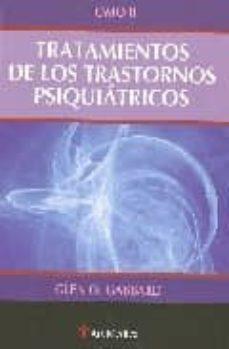 Descargar libros en pdf para android TRATAMIENTO TRASTORNOS PSIQUIATRICOS TOMO II  9788497514514 de GLEN O. GABBARD (Literatura española)