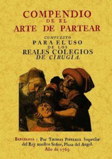 Descargar audiolibros gratis para iPhone COMPENDIO DE EL ARTE DE PARTEAR: COMPUESTO PARA EL USO DE LOS REA LES COLEGIOS DE CIRUGIA (ED. FACSIMIL)