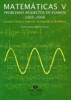Alienazioneparentale.it Matematicas V: Problemas Resueltos De Examen 2004-2008. Escuela T Ecnica Superior De Ingenieria De Bilbao Image