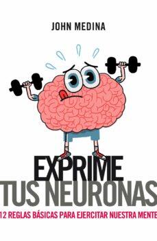 (PE) EXPRIME TUS NEURONAS: 12 REGLAS BASICAS PARA