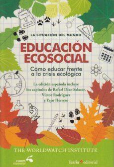 educacion ecosocial: como educar frente a la crisis ecologica-9788498887914