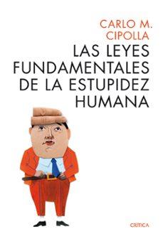 allegro ma non tropo: las leyes fundamentales de la estupidez humana (edicion 25 aniversario)-carlo m. cipolla-9788498925814