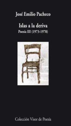 isla a la deriva: poesia iii (1973-1978)-jose emilio pacheco-9788498957914