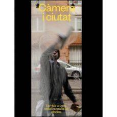 Descargar libros electrónicos en línea CÀMERA I CIUTAT: LA VIDA URBANA EN LA FOTOGRAFIA I EL CINEMA  (Spanish Edition) de