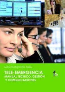 Libros descargables gratis para psp TELE-EMERGENCIA: MANUAL TECNICO, GESTION Y COMUNICACIONES de MARIO BUSTAMANTE ALBIZU 9788499762814 PDF iBook FB2 (Literatura española)
