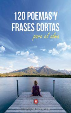 120 Poemas Y Frases Cortas Para El Alma Ebook Eduardo Kapoter Descargar Libro Pdf O Epub 9788740404814