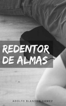 redentor de almas (ebook)-adolfo enrique blandon gomez-9788740425314