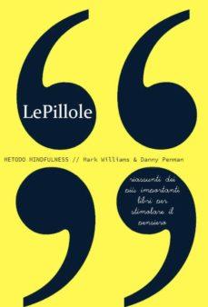 lepillole - metodo mindfulness (ebook)-mark williams-danny penman-9788892518414