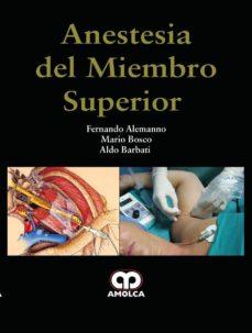 Descargas gratuitas de libros electrónicos para Mac ANESTESIA DEL MIEMBRO SUPERIOR MOBI ePub 9789585426214 de F. & ALEMANNO