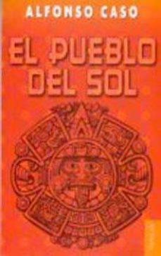 el pueblo del sol-alfonso caso-9789681629014