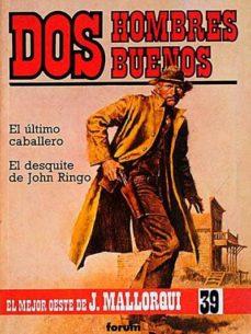 EL ÚLTIMO CABALLERO. EL DESQUITE DE JOHN RINGO - J. MALLORQUÍ | Adahalicante.org