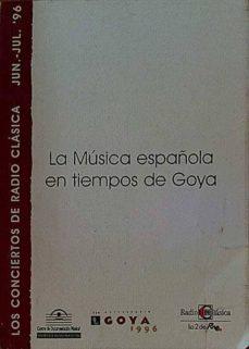 LA MÚSICA ESPAÑOLA EN TIEMPOS DE GOYA - VARIOS | Adahalicante.org