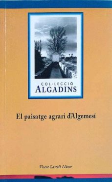 EL PAISATGE AGRERI D'ALGEMESÍ - VICENT CASTELL LLACÈR | Triangledh.org