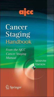 Enlace de descarga de libros de Google AJCC CANCER STAGING HANDBOOK: FROM THE AJCC CANCER STAGING MANUAL (7TH ED.) en español MOBI RTF