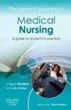 Descargar ebook psp PLACEMENT LEARNING IN MEDICAL NURSING, A GUIDE FOR STUDENTS IN PR ACTICE iBook de MAXFIELD, PARKER