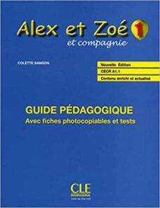 alex et zoe et compagnie 1: guide pedagogique (methode de françai s)-colette samson-9782090383324