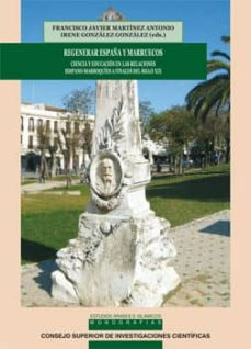 regenerar españa y marruecos. ciencia y educación en las relaciones hispano-marroquíes a finales del siglo xix (ebook)-9788400093624