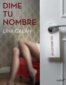 dime tu nombre (ebook)-lina galan-9788408154624