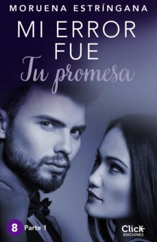 mi error fue tu promesa. parte i (ebook)-moruena estringana-9788408158424