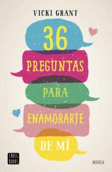 Descargar libros de joomla 36 PREGUNTAS PARA ENAMORARTE DE MÍ CHM ePub de VICKY GRANT 9788408193524 (Literatura española)