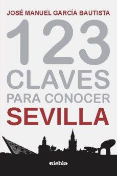 Cronouno.es 123 Claves Para Conocer Sevilla Image