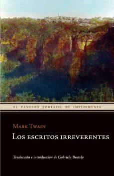 los escritores irreverentes-mark twain-9788415130024