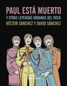 Descargar PAUL ESTA MUERTO Y OTRAS LEYENDAS URBANAS DEL ROCK gratis pdf - leer online