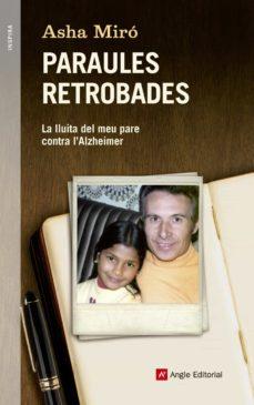 Descargar ebooks gratis para iphone PARAULES RETROBADES. LA LLUITA DEL MEU PARE CONTRA L ALZHEIMER 9788415695424