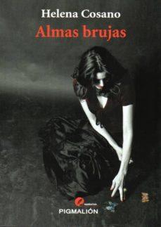 almas brujas-helena cosano-9788415916024