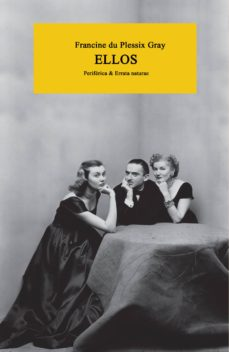 Descarga gratuita de la base de datos del libro ELLOS DJVU RTF 9788416291724 en español de FRANCINE DU PLESSIX GRAY