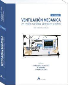 Descargas de libros electrónicos en pdf gratis en línea VENTILACION MECANICA (3ª ED.): EN RECIEN NACIDOS, LACTANTES Y NIÑOS de A. MARTÍNEZ DE AZAGRA, A. SERRANO J. CASADO FLORES 9788417194024 ePub RTF PDF
