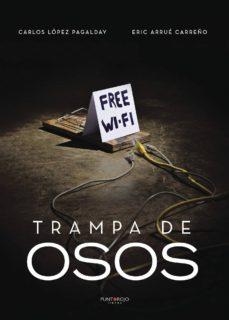Descargar archivos de libros electrónicos gratis TRAMPA DE OSOS de CARLOS LOPEZ PAGALDAY in Spanish
