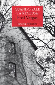 Audio gratis para libros en línea sin descarga CUANDO SALE LA RECLUSA (COMISARIO ADAMSBERG 10) 9788417308124 de FRED VARGAS in Spanish