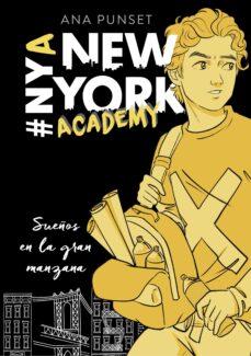 sueños en la gran manzana (serie new york academy 2)-ana punset-9788417460624