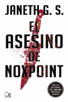 Libros electrónicos gratuitos disponibles para descargar EL ASESINO DE NOXPOINT ePub RTF de JANETH G.S. (Literatura española)