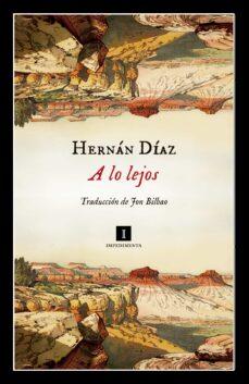 A LO LEJOS | HERNAN DIAZ | Comprar libro 9788417553524