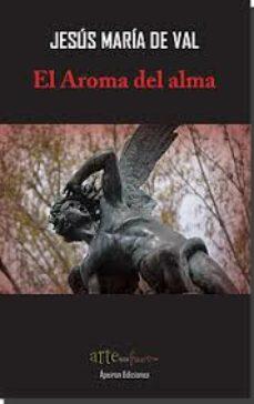 Pdb descargar ebooks EL AROMA DEL ALMA CHM ePub 9788417574024