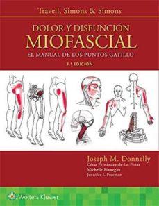 Descargas de ebooks en formato epub DOLOR Y DISFUNCIÓN MIOFASCIAL (3ª ED.): EL MANUAL DE LOS PUNTOS GATILLO de JOSEPH DONNELLY 9788417602024