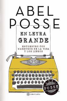 Descargar libros google libros gratis EN LETRA GRANDE de ABEL POSSE (Spanish Edition)  9788417672324