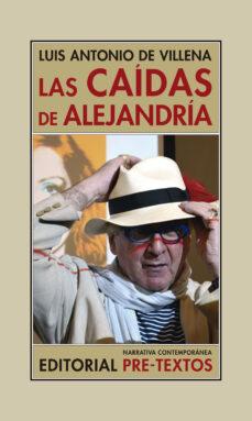 Libros electrónicos de epub LAS CAÍDAS DE ALEJANDRÍA 9788417830724 de LUIS ANTONIO DE VILLENA FB2 RTF DJVU