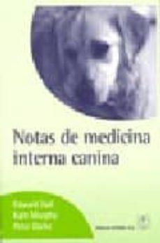 Descarga de libros de texto pdfs NOTAS DE MEDICINA CANINA 9788420010724 de EDWARD HALL, KATE MURPHY, PETER DARKE