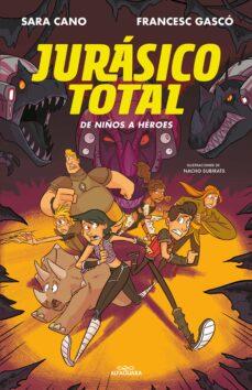 de niños a héroes (serie jurásico total 3)-francesc gasco-sara cano-9788420487724