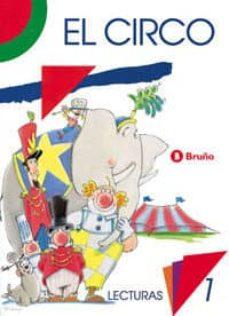 el circo lecturas, 1º educacion primaria-fernando lalana josa-9788421621424
