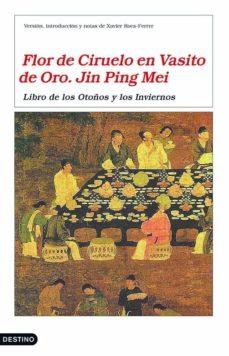 Libros en inglés audios descarga gratuita FLOR DE CIRUELO EN VASITO DE ORO. JIN PING MEI: LIBRO DE LAS PRIM AVERAS Y LOS VERANOS