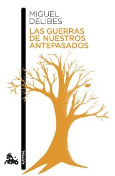 Descargar gratis libro pdf 2 LAS GUERRAS DE NUESTROS ANTEPASADOS 9788423345724 de MIGUEL DELIBES
