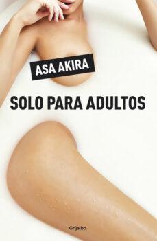 Descargar libros en linea gratis en pdf. SOLO PARA ADULTOS de ASA AKIRA in Spanish