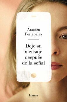Libros de audio gratis en francés descargar DEJE SU MENSAJE DESPUÉS DE LA SEÑAL  en español de ARANTZA PORTABALES SANTOME 9788426405524