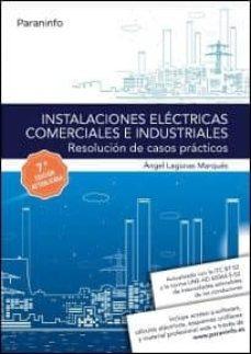 Descargar INSTALACIONES ELECTRICAS COMERCIALES E INDUSTRIALES: RESOLUCION DE CASOS PRACTICOS gratis pdf - leer online