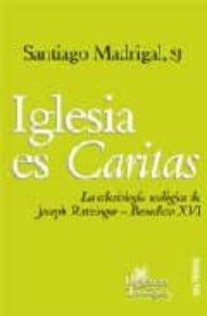 Curiouscongress.es Iglesia Es Caritas: La Eclesiologia Teologica De Joseph Ratzinger Benedicto Xvi Image